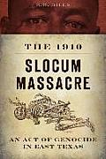 True Crime||||The 1910 Slocum Massacre: An Act of Genocide in East Texas