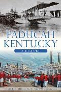 Brief History    Paducah, Kentucky: