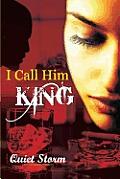 I Call Him King