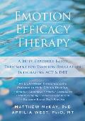 Emotion Efficacy Therapy A Brief Exposure Based Treatment for Emotion Regulation Integrating ACT & Dbt