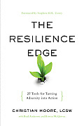 Resilience Breakthrough 27 Tools For Turning Adversity Into Action