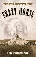 Crazy Horse The Wild West for Kids