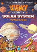 Science Comics Solar System Our Place in Space