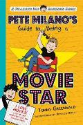 Pete Milanos Guide to Being a Movie Star