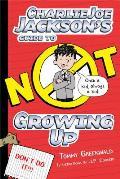 Charlie Jo Jackson 05 Charlie Joe Jacksons Guide to Not Growing Up
