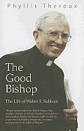Good Bishop The Life of Walter F Sullivan