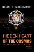 Hidden Heart of the Cosmos: Humanity and the New Story