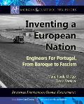 Inventing a European Nation: Engineers for Portugal, from Baroque to Fascism