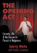The Opening ACT: Comedy, Life & the Desperate Pursuit of Happiness