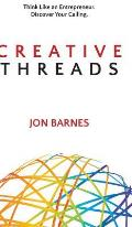 Creative Threads: Think Like an Entrepreneur. Discover Your Calling.