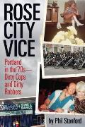 Rose City Vice: Portland in the '70s -- Dirty Cops and Dirty Robbers