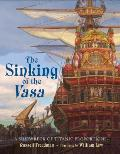 Sinking of the Vasa A Shipwreck of Titanic Proportions