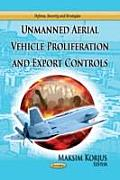Unmanned Aerial Vehicle Proliferation & Export Controls