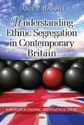 Understanding Ethnic Segregation in Contemporary Britain
