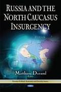 Russia and the North Caucus Insurgency