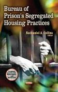 Bureau of Prison's Segregated Housing Practices