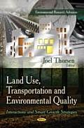 Land Use, Transportation and Environmental Quality