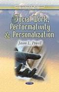Social Work, Performativity & Personalization