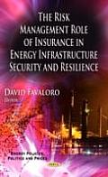 Risk Management Role of Insurance in Energy Infrastructure Security & Resilience