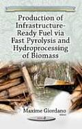 Production of Infrastructure-Ready Fuel Via Fast Pyrolysis & Hydroprocessing of Biomass