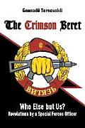 The Crimson Beret: Who Else but Us? Revelations by a Special Forces Officer