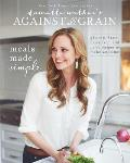 Danielle Walkers Against All Grain Meals Made Simple Gluten Free Dairy Free & Paleo Recipes to Make Anytime
