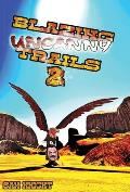 Blazing Uncanny Trails 2