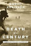 The Death of a Century: A Novel of the Lost Generation
