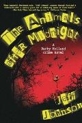 The Animals After Midnight, 3: A Darby Holland Crime Novel