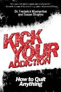 Kick Your Addiction How to Quit Anything