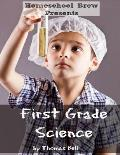 First Grade Science: For Home School or Extra Practice