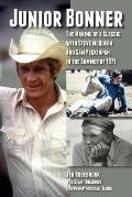 Junior Bonner The Making of a Classic with Steve McQueen & Sam Peckinpah in the Summer of 1971