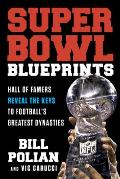 Super Bowl Blueprints: Hall of Famers Reveal the Keys to Football's Greatest Dynasties
