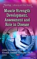 Muscle Strength Development, Assessment & Role in Disease