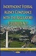 Independent Federal Agency Compliance with the Regulatory Flexibility ACT