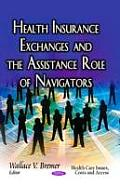 Health Insurance Exchanges and the Assistance Role of Navigators