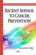 Recent Avenue to Cancer Prevention
