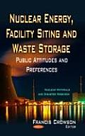 Nuclear Energy, Facility Siting & Waste Storage
