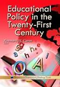 Educational Policy in the Twenty-First Century