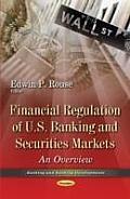 Financial Regulation of U.S. Banking & Securities Markets