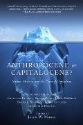 Anthropocene or Capitalocene Nature History & the Crisis of Capitalism