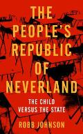 The People's Republic of Neverland: The Child Versus the State