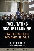 Facilitating Group Learning: Strategies for Success with Diverse Learners