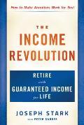 The Income Revolution: Retire with Guaranteed Income for Life
