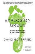 Explosion Green One Mans Journey to Green the Worlds Largest Industry