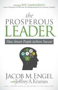 The Prosperous Leader: How Smart People Achieve Success