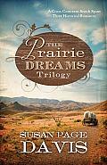 Prairie Dreams Trilogy A Cross Continent Search Spans Three Historical Romances