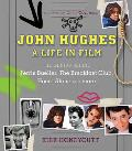 John Hughes A Life in Film The Genius Behind The Breakfast Club Ferris Buellers Day Off & Home Alone