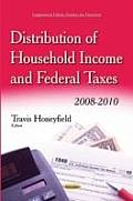 Distribution of Household Income & Federal Taxes: 2008-2010