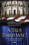 A True Third Way? Domestic Policy and the Presidency of William Jefferson Clinton